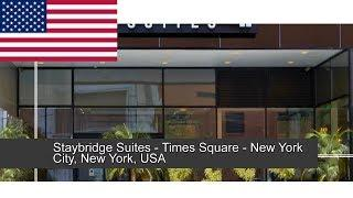 Staybridge Suites - Times Square - New York City, New York, USA