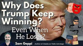 Why Does Donald Trump Keep Winning Even When Losing?