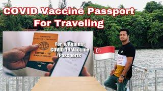 Talking About COVID Vaccine Passport for Traveling 2021 | COVID Passport For Indians | Study in SG