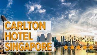 Carlton Hotel Singapore hotel review   Hotels in Singapore   Asian Hotels