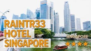 Raintr33 Hotel Singapore hotel review   Hotels in Singapore   Asian Hotels