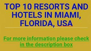 Top 10 Resorts and Hotels in Florida USA