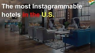 The most Instagrammable hotels in the USA