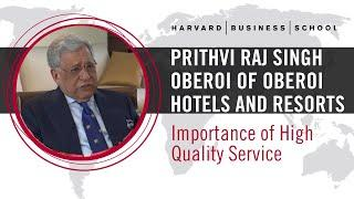 Prithvi Raj Singh Oberoi of Oberoi Hotels and Resorts: Importance of High Quality Service
