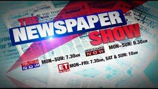 The Newspaper Show- TIMES NOW   #TheNewspaperShow   Latest News Headlines off the press